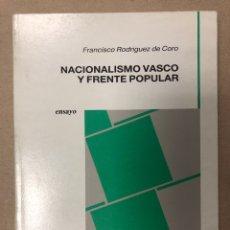 Libros de segunda mano: NACIONALISMO VASCOS Y FRENTE POPULAR.. FRANCISCO RODRÍGUEZ DE CORO. Lote 204982145
