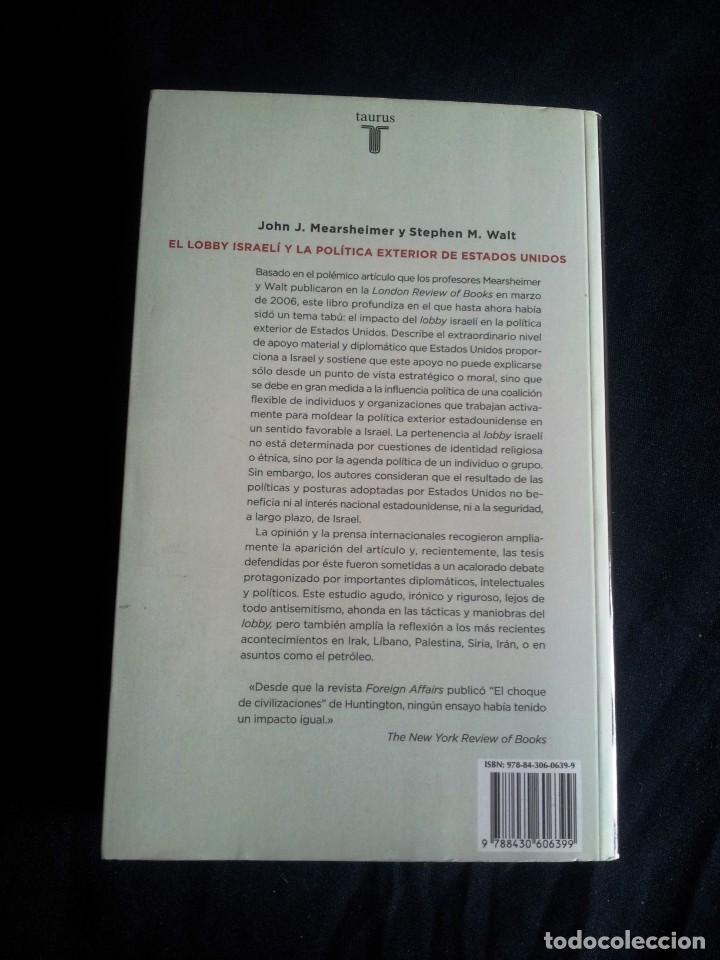 Libros de segunda mano: JOHN J. MEARSHEIMER Y STEPHEN M. WALT - EL LOBBY ISRAELI Y LA POLITICA EXTERIOR DE ESTADOS UNIDOS - Foto 2 - 205126276