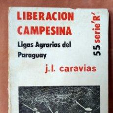 Libros de segunda mano: LIBERACIÓN CAMPESINA. LIGAS AGRARIAS DEL PARAGUAY - JOSÉ LUIS CARAVIA. 1975. Lote 205723228