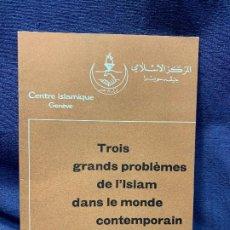 Libros de segunda mano: CENTRE ISLAMIQUE GENÈVE 3 GRANDS PROBLEMES ISLAM MONDE CONTEMPORAIN SAID RAMADAN N 1 1961 19X13CMS. Lote 205740237