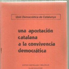 Libros de segunda mano: 3989.-NACIONALISME CATALA-APORTACION CATALANA A LA CONVIVENCIA DEMOCRATICA-U.D.C. ANTON CANYELLES. Lote 205819520
