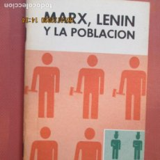 Libros de segunda mano: MARX, LENIN Y LA POBLACIÓN - COLECCIÓN DEMOGRAFÍA - ED. CIENCIAS SOCIALES, LA HABANA-CUBA 1977.. Lote 205837500