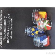 Libros de segunda mano: ANDRÉS DE BLAS GUERRERO: NACIONALISMOS Y NACIONES EN EUROPA (ALIANZA, 1994) MUY BUEN ESTADO. RARO. Lote 205842207