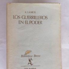 Libros de segunda mano: LOS GUERRILLEROS EN EL PODER POR K. S. KAROL, PRIMERA EDICION 1972, EDITORIAL SEIX BARRAL. Lote 205852443