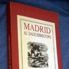 Libros de segunda mano: MADRID AL DAGUERREOTIPO - POR EL BARÓN DE PARLA-VERDADES - FACSÍMIL DEL LIBRO DE 1849. Lote 206217337