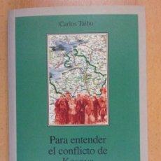 Livros em segunda mão: PARA ENTENDER EL CONFLICTO DE KOSOVA / CARLOS TAIBO / 1999. LOS LIBROS DE LA CATARATA. Lote 206307725