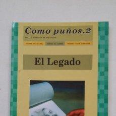 Libros de segunda mano: EL LEGADO. COMO PUÑOS 2. JESUS MARIA GARCIA. CALAHORRA. TDK181. Lote 206470387