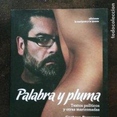 Libros de segunda mano: GUSTAVO PECORARO: PALABRA Y PLUMA. TEXTOS POLÍTICOS Y OTRAS MARICONADAS. Lote 206971031