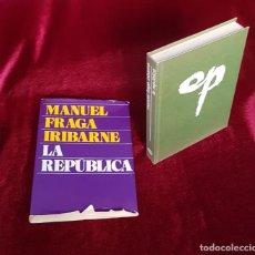 Libros de segunda mano: LA REPÚBLICA, MANUEL FRAGA IRIBARNE, PLANETA, 2ª EDICIÓN, 1974. Lote 207198631