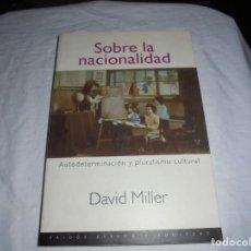 Libros de segunda mano: SOBRE LA NACIONALIDAD. AUTODETERMINACIÓN Y PLURALISMO CULTURAL / DAVID MILLER.PAIDOS 1997.-1ª EDICIO. Lote 207218591