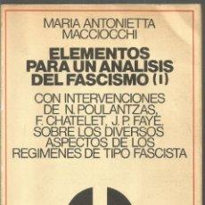 Libros de segunda mano: MARIA ANTONIETTA MACCIOCCHI. ELEMENTOS PARA UN ANALISIS DEL FASCISMO (I). EL VIEJO TOPO. Lote 207226442