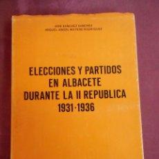 Libros de segunda mano: ELECCIONES Y PARTIDOS EN ALBACETE DURANTE LA II REPUBLICA 1931-1936.ALBACETE 1977.. Lote 207233191