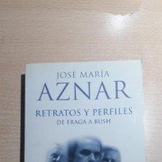 Libros de segunda mano: RETRATOS Y PERFILES DE FRAGA A BUSH.JOSÉ MARÍA AZNAR. Lote 207238716