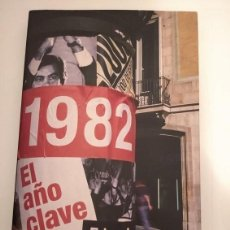 Libros de segunda mano: 1982. EL AÑO CLAVE- EDUARDO SOTILLOS. Lote 207244782