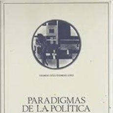Libros de segunda mano: JOSÉ RUBIO CARRACEDO - PARADIGMAS DE LA POLÍTICA. DEL ESTADO JUSTO AL ESTADO LEGÍTIMO (PLATÓN, MARX,. Lote 207269147