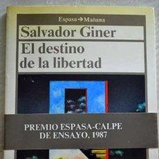 Libros de segunda mano: SALVADOR GINER - EL DESTINO DE LA LIBERTAD. Lote 207277036