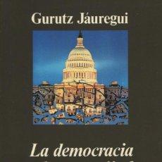 Libros de segunda mano: GURUTZ JÁUREGUI - LA DEMOCRACIA EN LA ENCRUCIJADA. Lote 207277681