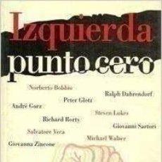 Libros de segunda mano: BOBBIO, LUKES, RORTY, SARTORI - IZQUIERDA, PUNTO CERO. Lote 207368946
