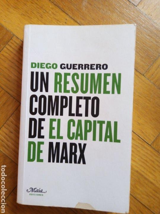 UN RESUMEN COMPLETO DEL CAPITAL DE MARX. DIEGO GUERRERO (Libros de Segunda Mano - Pensamiento - Política)