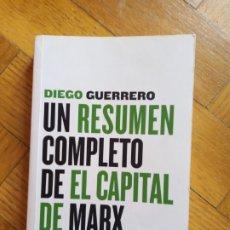 Libros de segunda mano: UN RESUMEN COMPLETO DEL CAPITAL DE MARX. DIEGO GUERRERO. Lote 207949183