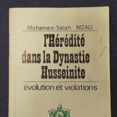 Libros de segunda mano: MOHAMED SALAH MZALI HÉRÉDITÉ DANS LA DYNASTIE HUSSEINITE ÉVOLUTION ET VIOLATIONS MTE TUNEZ 22X15,5CM. Lote 208001900