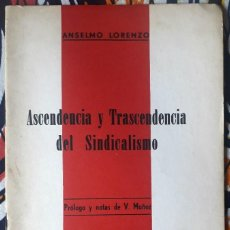 Livros em segunda mão: ANSELMO LORENZO . ASCENDENCIA Y TRASCENDENCIA DEL SINDICALISMO. Lote 208035405