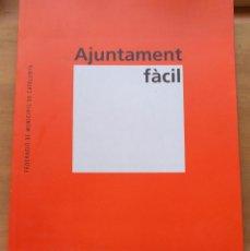 Libros de segunda mano: LLA 49 - AJUNTAMENT FÀCIL - FEDERACIÓ DE MUNICIPIS DE CATALUNYA - BARCELONA 2007. Lote 208097066