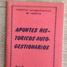 Libros de segunda mano: APUNTES HISTÓRICOS AUTOGESTIONARIOS ** COLECTIVO AUTOGESTIONARIO DE VALENCIA. Lote 208118156