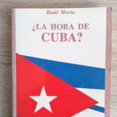 Libros de segunda mano: ¿ LA HORA DE CUBA? ** RAÚL MARÍN. Lote 208118311