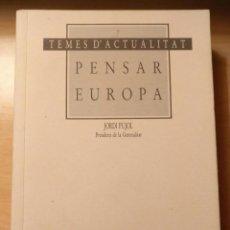 Libros de segunda mano: LLA 50 PENSAR EUROPA - TEMES D'ACTUALITAT 7 - JORDI PUJOL - GENERALITAT DE CATALUNYA - 1993. Lote 208165033