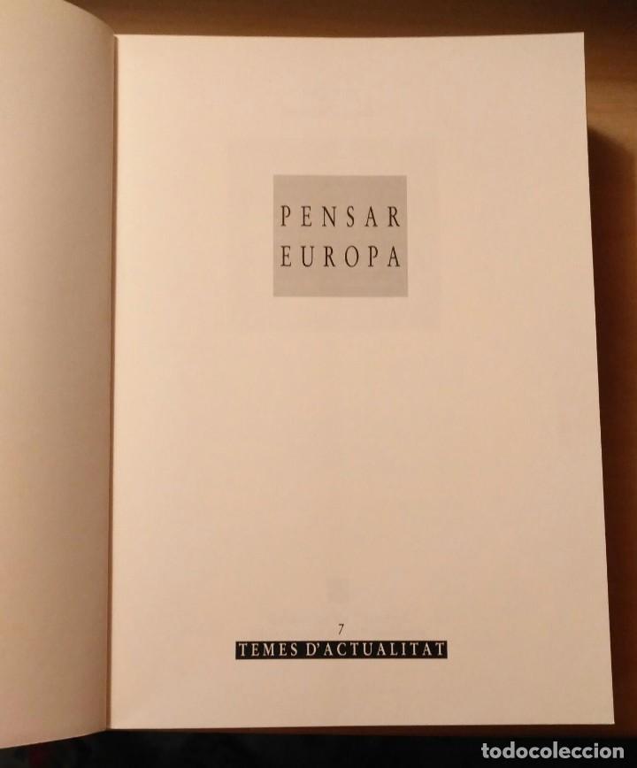 Libros de segunda mano: LLA 50 Pensar Europa - Temes dactualitat 7 - Jordi Pujol - Generalitat de Catalunya - 1993 - Foto 2 - 208165033