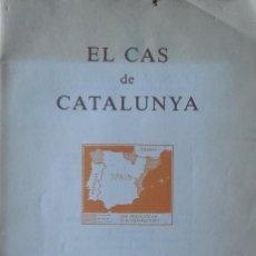 Libros de segunda mano: EL CAS DE CATALUNYA. APEL·LACIÓ A LES NACIONS UNIDES..CALIFORNIA, 1945. REEDICIÓN DE LOS AÑOS 90. Lote 208424496
