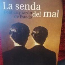 Livres d'occasion: LA SENDA DEL MAL POLÍTICA Y RAZÓN DE ESTADO. Lote 208584110