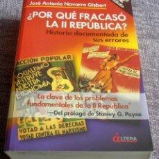 Libros de segunda mano: POR QUÉ FRACASÓ LA II REPÚBLICA, JOSÉ ANTONIO NAVARRO GISBERT. Lote 208591998