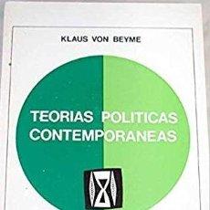Libros de segunda mano: KLAUS VON BEYME - TEORÍAS POLÍTICAS CONTEMPORÁNEAS. Lote 208660250