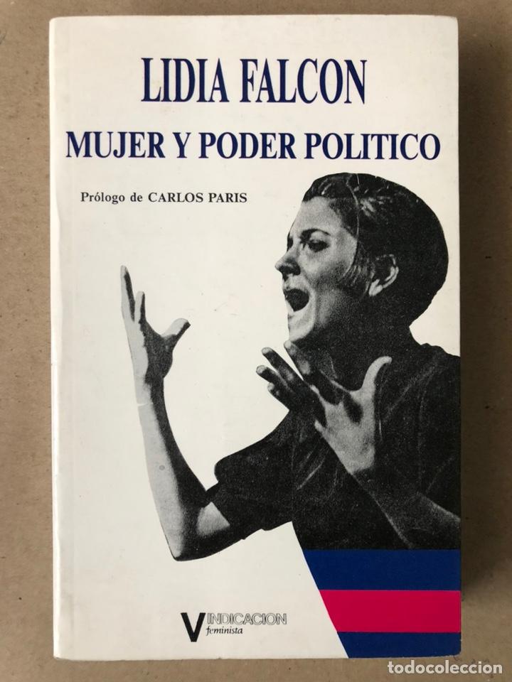 MUJER Y PODER POLÍTICO (CRISIS DE OBJETIVOS E IDEOLOGÍA DEL MOVIMIENTO FEMINISTA). LIDIA FALCÓN (Libros de Segunda Mano - Pensamiento - Política)