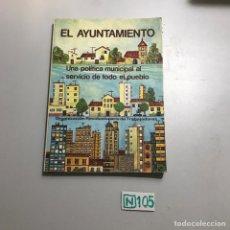 Libros de segunda mano: EL AYUNTAMIENTO. Lote 209360490