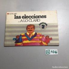 Libros de segunda mano: LAS ELECCIONES... A LO CLARO. Lote 209396590