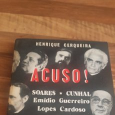 Libros de segunda mano: ACUSO! HENRIQUE CERQUEIRA. Lote 209576360