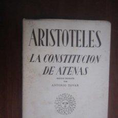 Libros de segunda mano: ARISTOTELES LA CONSTITUCION DE ATENAS ANTONIO TOVAR 1948 MADRID. Lote 210052945