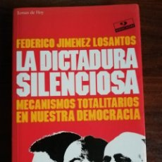 Libros de segunda mano: LA DICTADURA SILENCIOSA. FEDERICO JIMÉNEZ LOSANTOS.. Lote 210058180