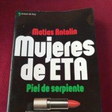 Libros de segunda mano: MUJERES DE ETA. PIEL DE SERPIENTE. AÑO 2002. Lote 210401710