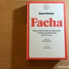 Libros de segunda mano: FACHA. CÓMO FUNCIONA EL FASCISMO Y COMO HA ENTRADO EN TU VIDA. JASON STANLEY. BLACKIE BOOKS. Lote 210418956
