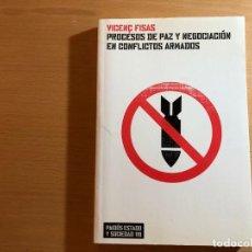 Libros de segunda mano: PROCESOS DE PAZ Y NEGOCIACIÓN EN CONFLICTOS ARMADOS. VICENÇ FISAS. EDIOTRIRIOAL PAIDÓS. Lote 210452940