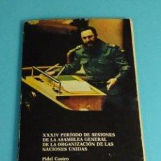 Libros de segunda mano: FIDEL CASTRO. DISCURSO. XXXIV PERIODO SESIONES ASAMBLEA GENERAL NACIONES UNIDAS. 1979. Lote 210611321