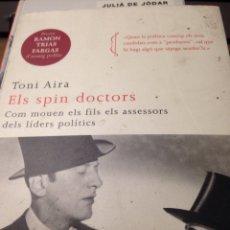 Libros de segunda mano: ELS SPIN DOCTORS TONI AIRA: COM MOUEN ELS FILS ELS ASSESSORS DELS LIDERS POLITICS. Lote 210614280