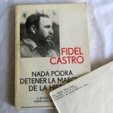 Libros de segunda mano: FIDEL CASTRO, NADA PODRÁ DETENER LA MARCHA DE LA HISTORIA + CARTA MINISTERIO SALUD PÚBLICA CUBA. Lote 210696151