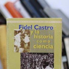 Libros de segunda mano: FIDEL CASTRO Y LA HISTORIA DE LA CIENCIA TOMO I. Lote 210704695