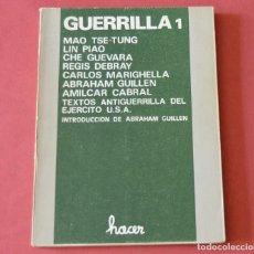 Libros de segunda mano: GUERRILLA 1 - MAO TSE TUNG - LIN PIAO - CHE GUEVARA - REGIS DEBREY Y OTROS - 1ª EDICION 1978. Lote 210963059