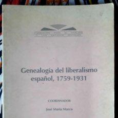 Libros de segunda mano: JOSÉ MARÍA MARCO . GENEALOGÍA DEL LIBERALISMO ESPAÑOL 1759-1931. Lote 210972214